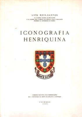 ICONOGRAFIA HENRIQUINA.: REIS-SANTOS (Luís)