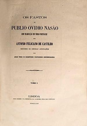 OS FASTOS DE PUBLIO OVIDIO NASÃO.: CASTILHO. (Antonio Feliciano de)