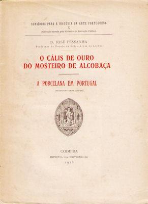 O CÁLIS DE OURO DO MOSTEIRO DE: PESSANHA. (D. José)