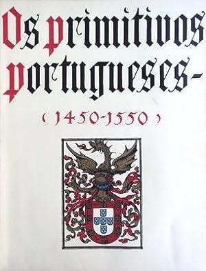 OS PRIMITIVOS PORTUGUESES. (1450-1550).: SANTOS. (Reinaldo dos)