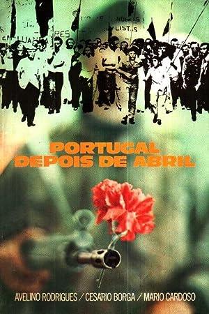 PORTUGAL DEPOIS DE ABRIL.: RODRIGUES. (Avelino), BORGA.