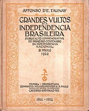 GRANDES VULTOS DA INDEPENDENCIA BRASILEIRA.: TAUNAY (Affonso d?E.)