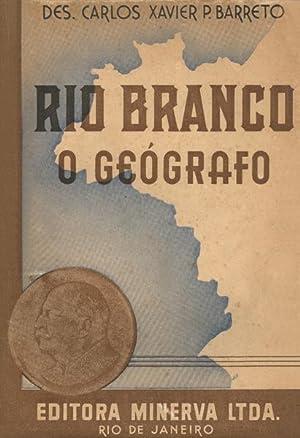 RIO BRANCO, O GEÓGRAFO.: PAES BARRETO (Desembargador