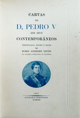 CARTAS DE D. PEDRO V AOS SEUS: ANDRESEN LEITÃO. (Ruben)
