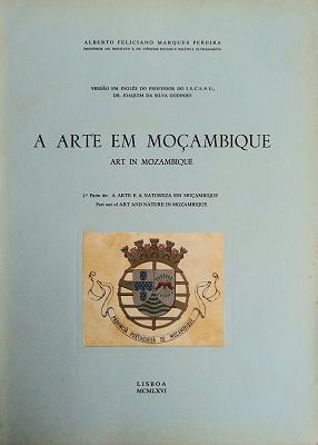 A ARTE EM MOÇAMBIQUE. ART IN MOZAMBIQUE.: MARQUES PEREIRA. (Alberto