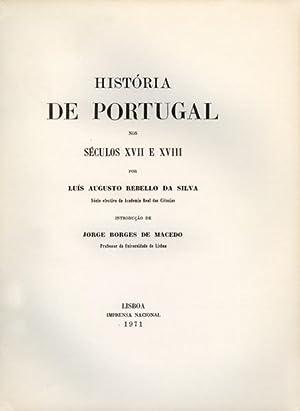 HISTÓRIA DE PORTUGAL NOS SÉCULOS XVII E XVIII.: REBELLO DA SILVA (Luiz Augusto)