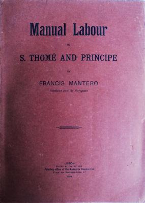 MANUAL LABOUR IN S. THOMÉ AND PRINCIPE.: MANTERO. (Francisco)