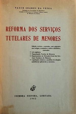 REFORMA DOS SERVIÇOS TUTELARES DE MENORES.: SOARES DA VEIGA