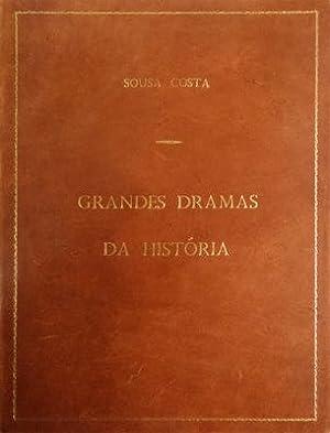 GRANDES DRAMAS DA HISTÓRIA.: SOUSA COSTA.