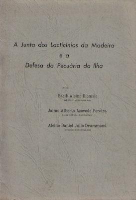 A JUNTA DOS LACTICÍNIOS DA MADEIRA E: DIONÍSIO. (Bacili Alcino)