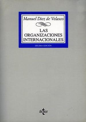 LAS ORGANIZACIONES INTERNACIONALES.: DIEZ DE VELASCO.
