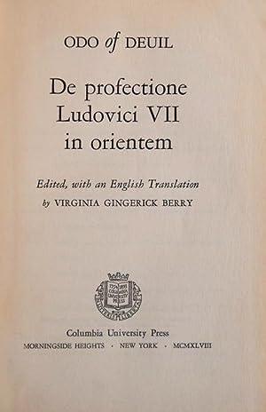 DE PROFECTIONE LUDOVICI VII IN ORIENTEM.: DEUIL. (Odo of)