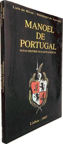 MANOEL DE PORTUGAL. NOTAS HISTÓRICAS E GENEOLÓGICAS.: BIVAR-WEINHOLTZ DE AZEVEDO. (...