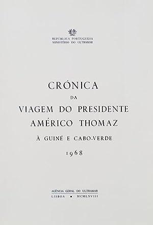 CRÓNICA DA VIAGEM DO PRESIDENTE AMÉRICO THOMAZ
