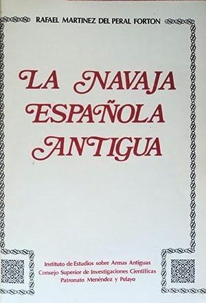 LA NAVAJA ESPAÑOLA ANTIQUA.: PERAL FORTON. (Rafael Martinez del)