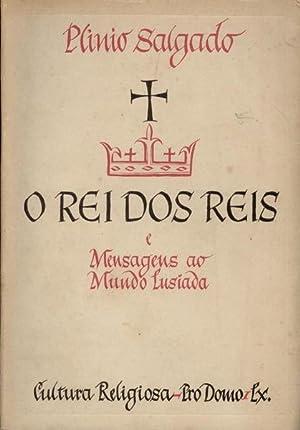 O REI DOS REIS.: SALGADO. (Plínio)
