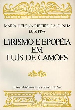 LIRISMO E EPOPEIA EM LÚIS DE CAMÕES.: RIBEIRO DA CUNHA. (Maria Helena) e Luiz Piva.