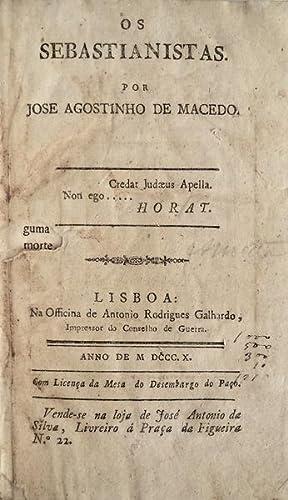 OS SEBASTIANISTAS.: MACEDO, José Agostinho
