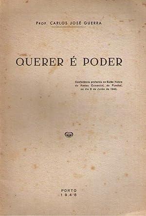 QUERER É PODER.: GUERRA. (Carlos José)