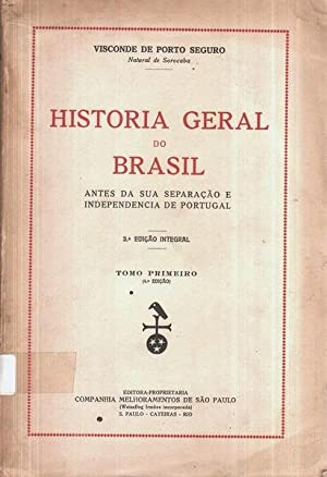 HISTORIA GERAL DO BRASIL.: PORTO SEGURO. (Visconde