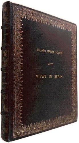 VIEWS in SPAIN.: LOCKER, Edward Hawke.
