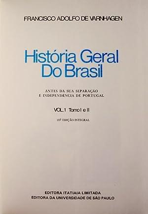 HISTÓRIA GERAL DO BRASIL.: VARNHAGEN. (Francisco Adolfo