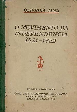 O MOVIMENTO DA INDEPENDENCIA 1821-1822.: OLIVEIRA LIMA