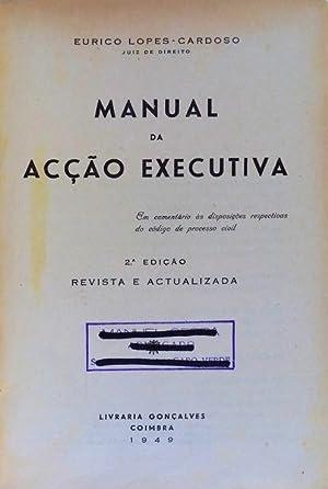 MANUAL DE ACÇÃO EXECUTIVA.: LOPES-CARDOSO. (Eurico)