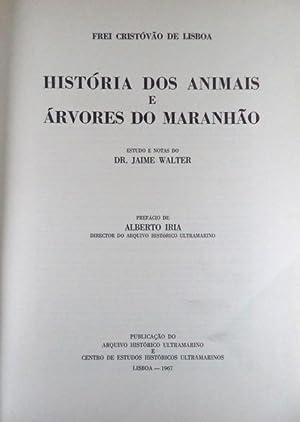HISTÓRIA DOS ANIMAIS E ÁRVORES DO MARANHÃO.: LISBOA. (Frei Cristóvão