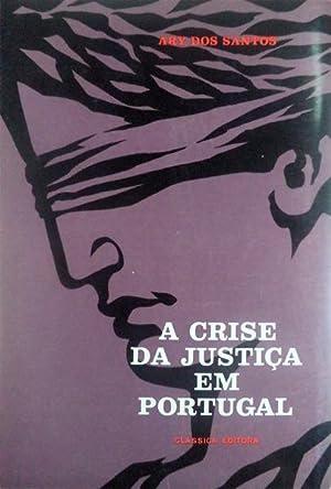 A CRISE DA JUSTIÇA EM PORTUGAL.: SANTOS. (Ary dos)