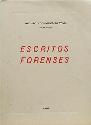 ESCRITOS FORENSES.: RODRIGUES BASTOS. (Jacinto)