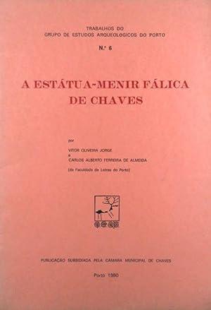 A ESTÁTUA-MENIR FÁLICA DE CHAVES.: OLIVEIRA JORGE. (Vitor);