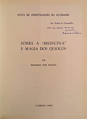 SOBRE A «MEDICINA» E MAGIA DOS QUIOCOS.: SANTOS. (Eduardo dos)