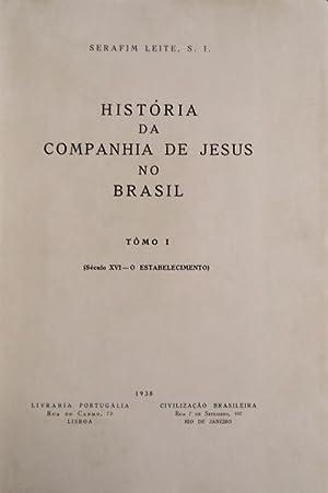 HISTÓRIA DA COMPANHIA DE JESUS NO BRASIL.: LEITE, S.J. (Serafim)