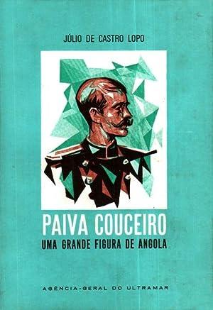 PAIVA COUCEIRO UMA GRANDE FIGURA DE ANGOLA.: CASTRO LOPO (Júlio