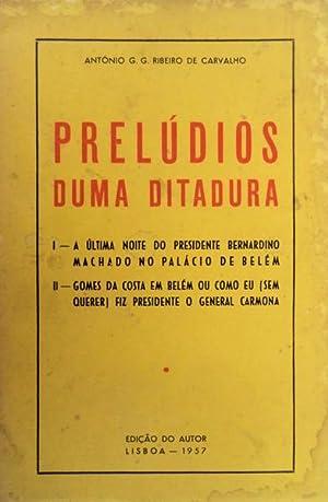 PRELÚDIOS DUMA DITADURA.: RIBEIRO DE CARVALHO.