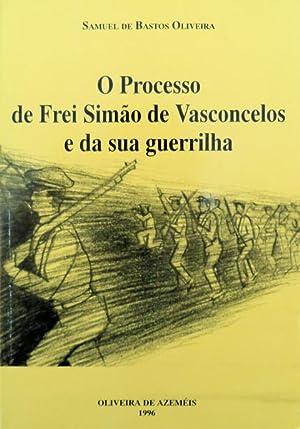 O PROCESSO DE FREI SIMÃO DE VASCONCELOS: BASTOS OLIVEIRA. (Samuel)