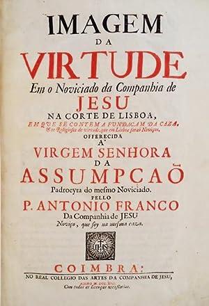 IMAGEM DA VIRTUDE Em o Noviciado da: FRANCO, Padre António.