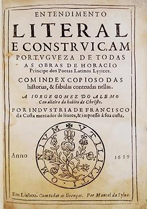 ENTENDIMENTO LITERAL E CONSTRVIC,AM PORTUGVESA DE TODAS: HORACIO FLACCO, Quinto.