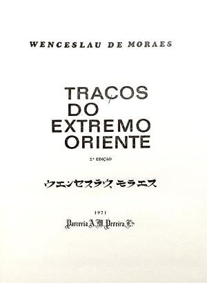 TRAÇOS DO EXTREMO ORIENTE.: MORAES. (Wenceslau de)