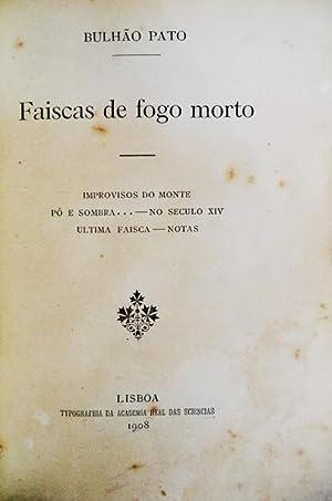 FAISCAS DE FOGO MORTO.: BULHÃO PATO.