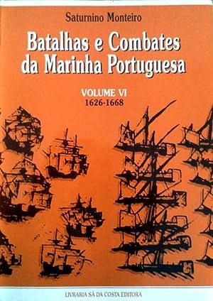BATALHAS E COMBATES DA MARINHA PORTUGUESA, [Volume: SATURNINO MONTEIRO. (Armando