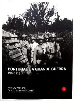 PORTUGAL E A GRANDE GUERRA. 1914-1918.: AFONSO. (Aniceto) e