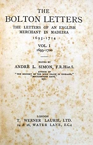 THE BOLTON LETTERS. THE LETTERS OF AN ENGLISH MERCHANT IN MADEIRA 1695-1714.