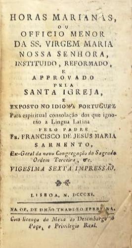 HORAS MARIANAS, OU OFFICIO MENOR DA SS.: SARMENTO. (Fr. Francisco