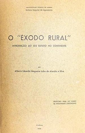 O «ÊXODO RURAL». INTRODUÇÃO AO SEU ESTUDO: ALARCÃO E SILVA.