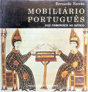 MOBILIÁRIO PORTUGUÊS. DOS PRIMÓRDIOS AO MANEIRISMO.: FERRÃO. (Bernardo)