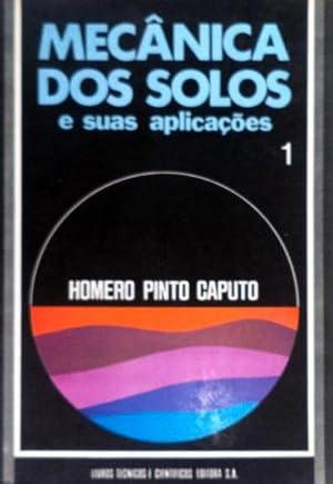 MECÂNICA DOS SOLOS E SUAS APLICAÇÕES.: CAPUTO. (Homero Pinto)