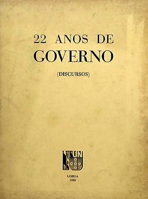 ANOS (22) DE GOVERNO. DISCURSOS.