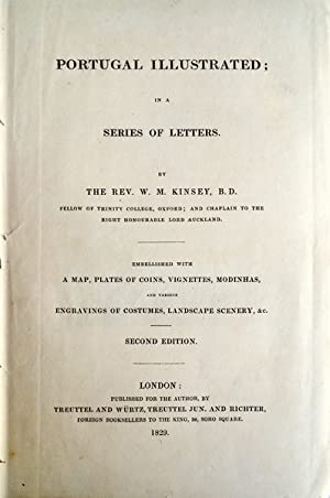 PORTUGAL ILLUSTRATED IN A SERIES OF LETTERS.: KINSEY, Rev. William